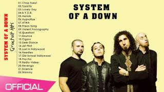Download lagu System of a Down Greatest Hits Best Songs of System of a Down MP3