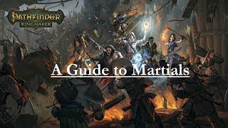 Pathfinder: Kingmaker--A Guide to Martial Characters