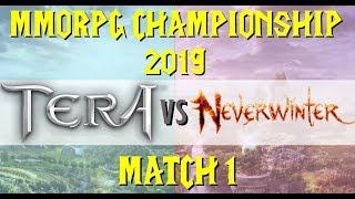 MMORPG Championship 2019   TERA VS NEVERW NTER  match 01
