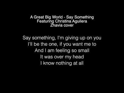 Zhavia - Say Something Lyrics (A Great Big World) THE FOUR