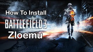 How To Install Battlefield 3 Zloemu With Online 2018