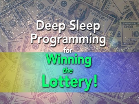 Deep Sleep Programming for Winning the Lottery - 4 HOURS - S