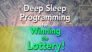 Deep Sleep Programming for Winning the Lottery - 4 HOURS - Super-Charged Affirmations