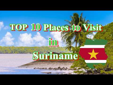 TOP 10 Places to Visit in Suriname