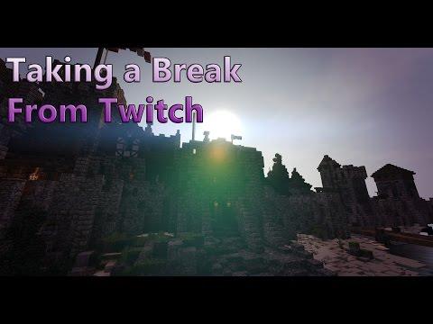 Taking a Break from Twitch
