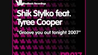 Shik Stylkø Feat. Tyree Cooper - Groove You Out Tonight (Matt Caseli Remix)
