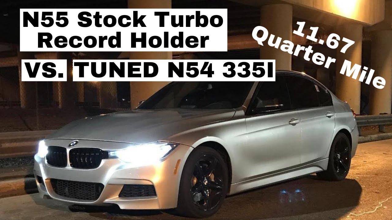 Tuned N54 335i Vs N55 Stock Turbo Record Holder 1 4 Mile Youtube