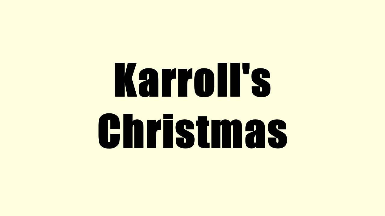 Karroll\'s Christmas - YouTube