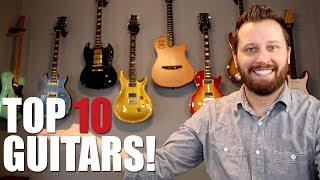 Top 10 Guitars In My Collection!