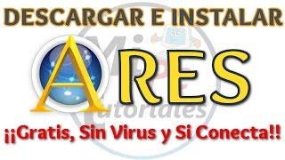 Tutorial Como Descargar e Instalar Ares 2016 Gratis Español Sin Virus   Si conecta 100% garantizado