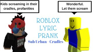Sub Urban - Cradles || Roblox Lyric Prank || Rusli