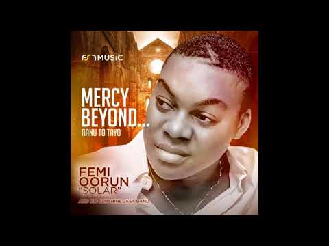 Femi Solar In Mercy Beyond (Emi Tini O)
