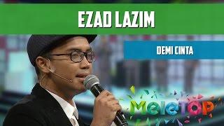 Ezad Lazim - Demi Cinta - Persembahan LIVE MeleTOP Episod 211 15.11.2016]