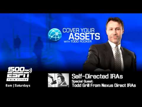 Self Directed IRAs on Cover Your Assets with Todd Grill Part 1