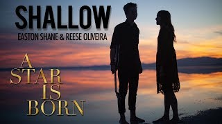 Lady Gaga & Bradley Cooper - Shallow (A Star is Born) Cover by Easton Shane & Reese Oliveira