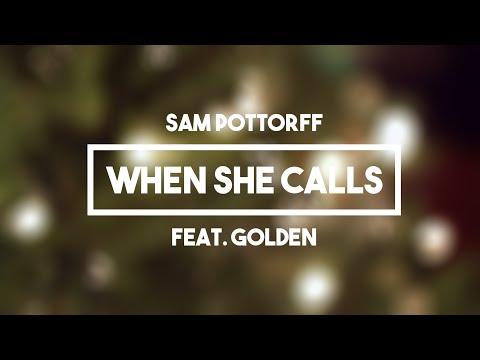 Sam Pottorff - When She Calls (Feat. Golden)   Lyrics