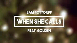 Video Sam Pottorff - When She Calls (Feat. Golden) | Lyrics download MP3, 3GP, MP4, WEBM, AVI, FLV Agustus 2018