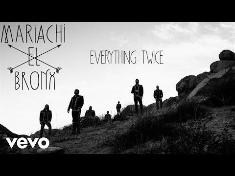 Mariachi El Bronx - Everything Twice (Audio)