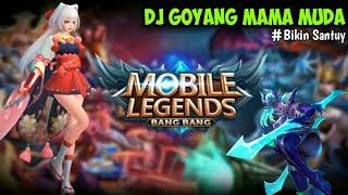 Dj Goyang Mamah Muda Versi Mobile legends