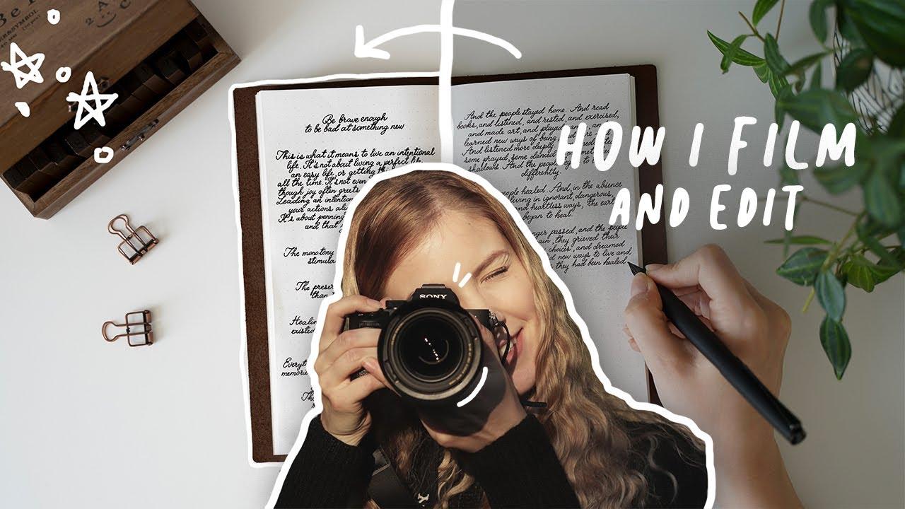How I film & edit my videos