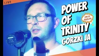 Power Of Trinity - Gorzki Ja (Live at MUZO.FM)