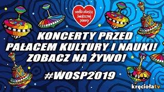 Zobacz koncerty przed Pałacem Kultury i Nauki - #wosp2019 na żywo! - Na żywo