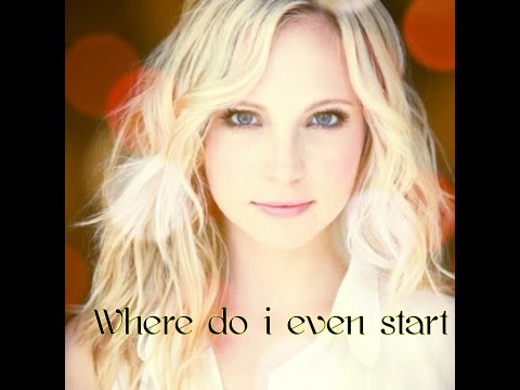 Caroline Forbes - Where Do I Even Start