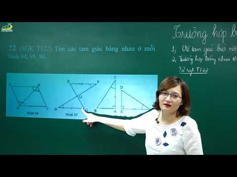 Toán Lớp 7 - Chương 2 Tam giác - Bài 5 Trường hợp bằng nhau thứ ba của tam giác góc cạnh góc (1/3)