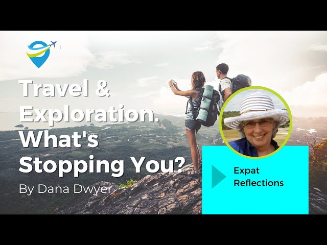 Travel & Exploration. What's Stopping You?
