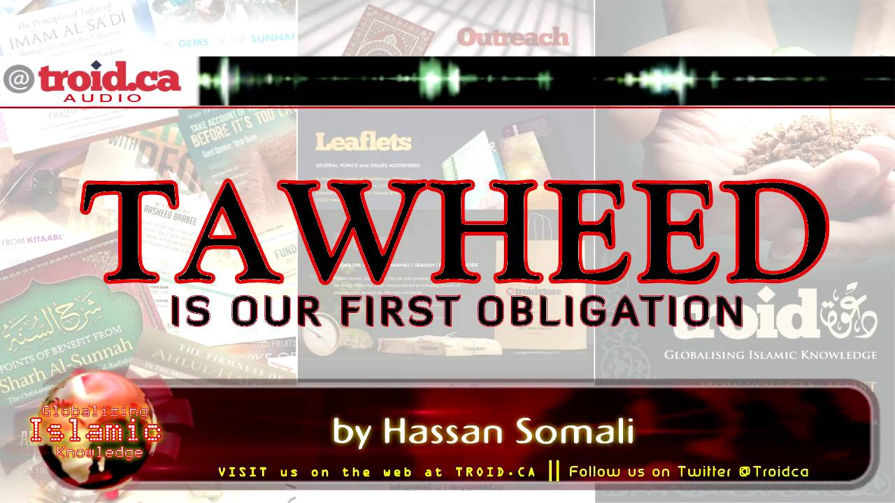 Tawḥīd is Our First Obligation