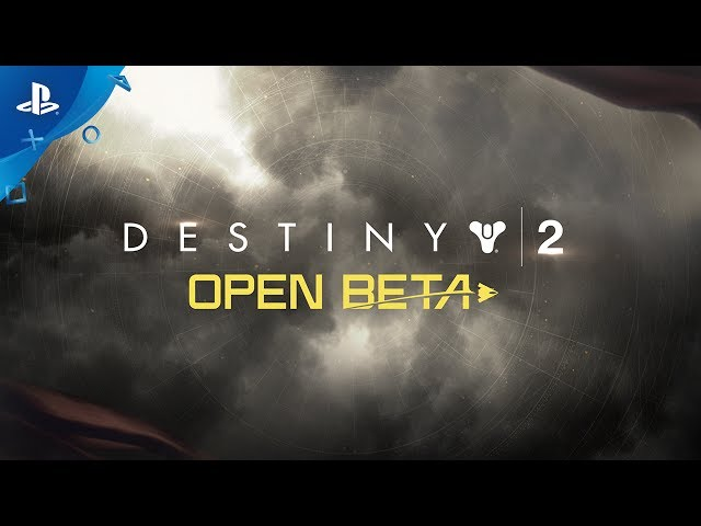 Destiny 2 - Official Open Beta Launch Trailer | PS4