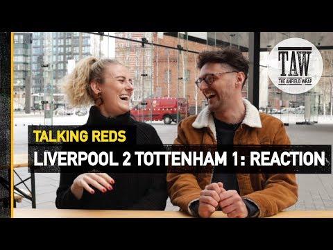 rpool 2 Tottenham 1: Reaction  Talking Reds