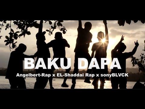 BAKU DAPA - EL-Shaddai Rap x Angelbert-Rap x sonyBLVCK