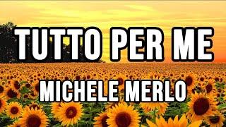 Michele Merlo - Tutto Per Me (Testo / Lyrics)