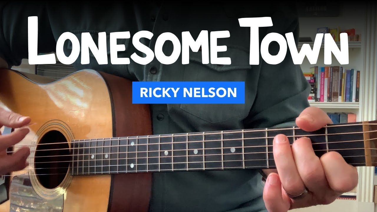 Guitar Lesson For Lonesome Town By Ricky Nelson Chords