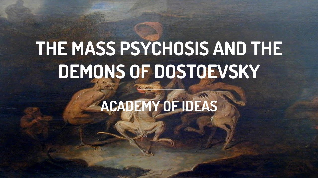 The Mass Psychosis and the Demons of Dostoevsky