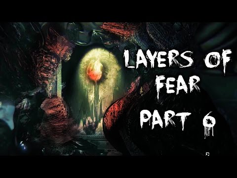 Layers of Fear Gameplay - Part 6 | TRIAL AND ERROR!!