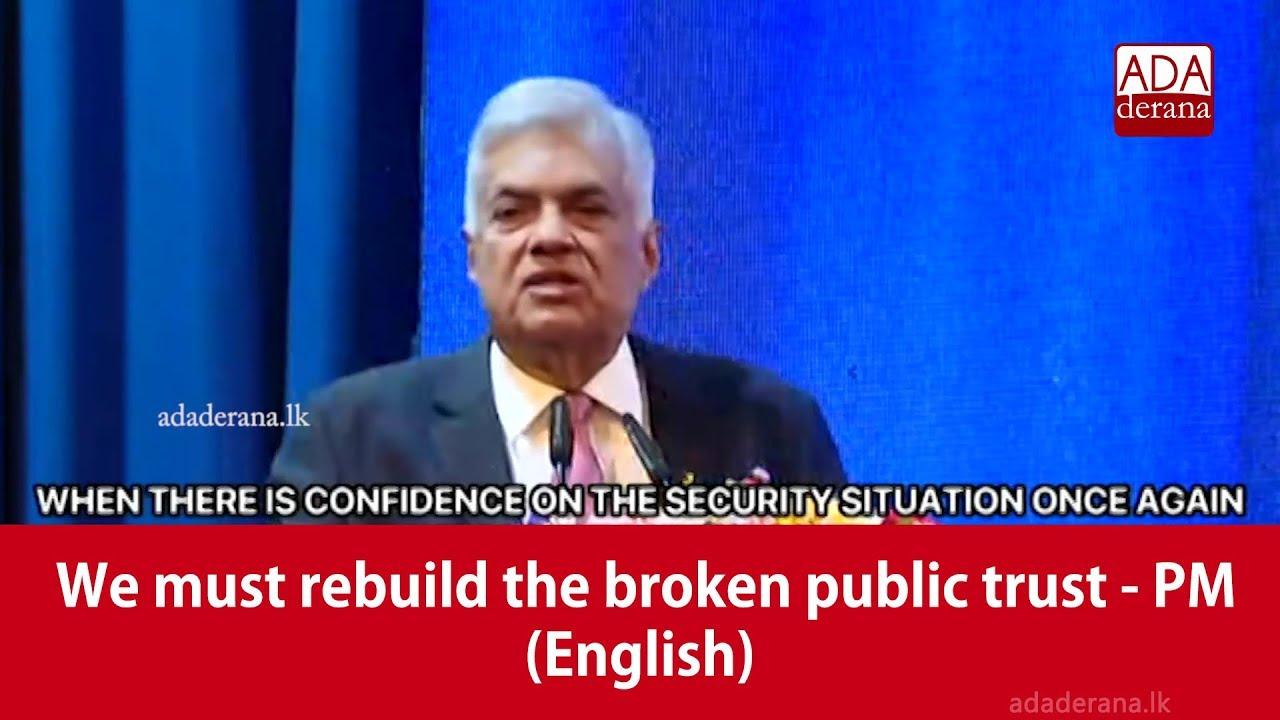We must rebuild the broken public trust - PM (English)