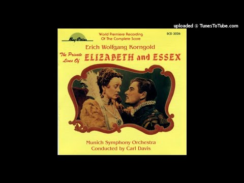 Erich Wolfgang Korngold : Elizabeth And Essex, selections from the film music (1939) part one
