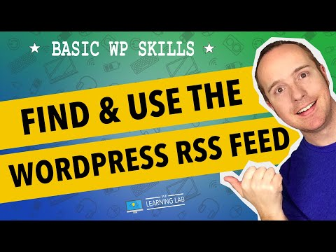 WordPress RSS Feed - What Is RSS, Where Are The Feeds & How Many Are There? | WP Learning Lab