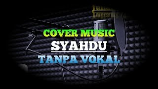 Download lagu Syahdu - Cover Music by Juliant Karaoke No Vocal ( Slow Version )