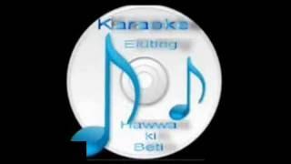 Dil kii ye arazo thi ( Nihka ) Free karaoke with lyric by Hawwa -