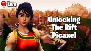 Fortnite Battle Royale | Unlocking The Rift Picaxe | Live Stream