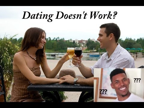 dating doesn't work