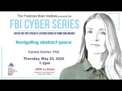 FBI Cyber Series - Navigating Abstract Space by Daniela Schiller, PhD