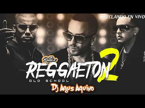 ENGANCHADO  REGGAETON OLD SCHOOL - ANTIGUO- VIEJO -  HITS ( MIX - Dj Agus Aquino))