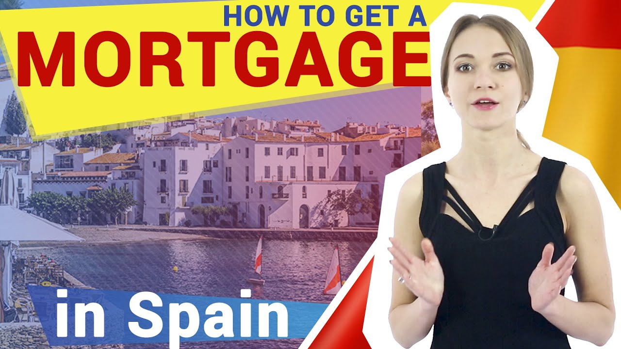 Mortgage for Spanish property, how to get?
