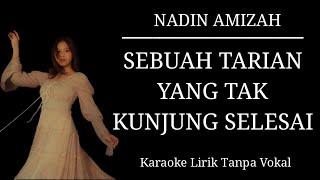 Nadin Amizah - Sebuah Tarian Yang Tak Kunjung Selesai (Karaoke Lirik Tanpa Vokal)
