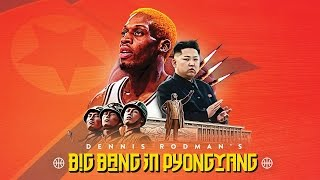 Recommendation: Dennis Rodman's Big Bang in Pyongyang