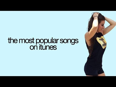 The most popular songs on iTunes